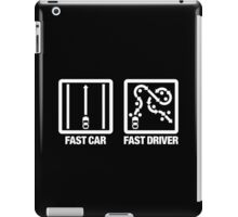 Fast Car - Fast Driver (4) iPad Case/Skin