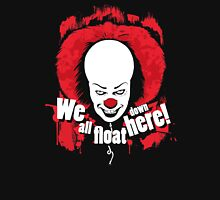 We all float down here! Classic T-Shirt