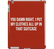 You Damn Right   The Wrong Mans iPad Case/Skin