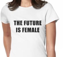 the future is female Womens Fitted T-Shirt