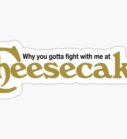 Drake Cheesecake Factory Sticker