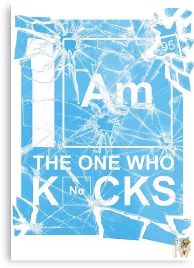 I AM THE ONE WHO KNOCKS! by Sir-Ibbington