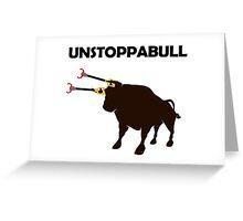 Unstoppabull (Unstoppable Bull) grabber arms Greeting Card