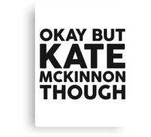Kate McKinnon tho. Canvas Print