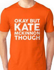 Kate McKinnon tho. (dark background) Unisex T-Shirt
