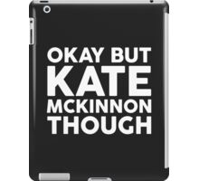 Kate McKinnon tho. (dark background) iPad Case/Skin