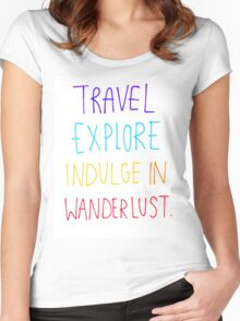 Travel, Explore, Indulge In Wanderlust Women's Fitted Scoop T-Shirt