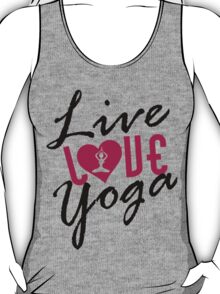 Live, Love, Yoga T-Shirt
