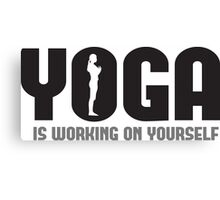 Yoga is working on yourself Canvas Print