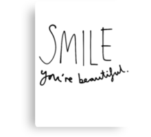 Smile, You're Beautiful Canvas Print