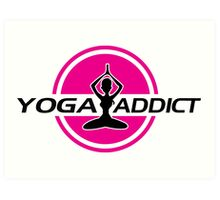 Yoga addict Art Print