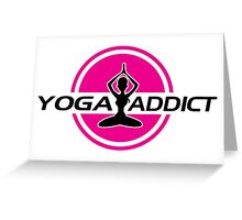 Yoga addict Greeting Card