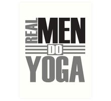 Real men do yoga Art Print