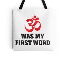 Om was my first word Tote Bag
