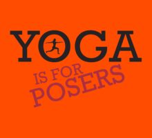 Yoga is for posers Kids Tee
