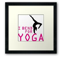 I bend for Yoga Framed Print