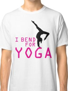 I bend for Yoga Classic T-Shirt