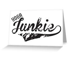 Yoga Junkie Greeting Card