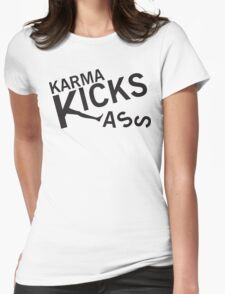 Karma Kicks ass Womens Fitted T-Shirt