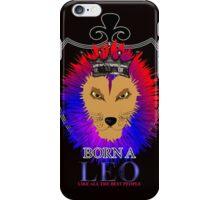 Born A Leo Zodiac Sign Lion  iPhone Case/Skin