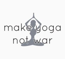 Make yoga not war Kids Clothes