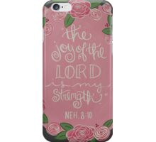 The Joy of The Lord iPhone Case/Skin