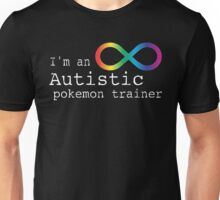 Autistic PokemonTrainer Unisex T-Shirt