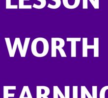 LOVE IS A LESSON WORTH LEARNING Sticker