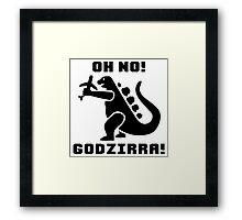 OH NO...Godzirra Framed Print