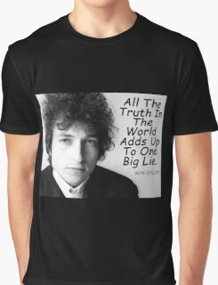Quote by Bob Dylan Graphic T-Shirt
