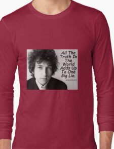 Quote by Bob Dylan Long Sleeve T-Shirt