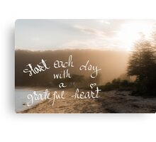 Start Each Day With A Greatful Heart message Canvas Print