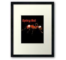 Spicy Boi Framed Print