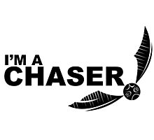 I'm a Chaser - Black Photographic Print