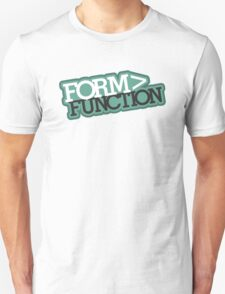 Form > Function (6) Unisex T-Shirt