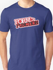 Form > Function (7) T-Shirt