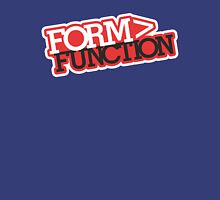 Form > Function (7) Unisex T-Shirt
