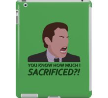 You know how much I sacrificed?! iPad Case/Skin