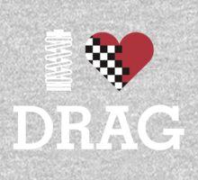I Love DRAG (2) One Piece - Long Sleeve