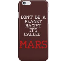 Mars 2030 - Don't Call Me Red! iPhone Case/Skin