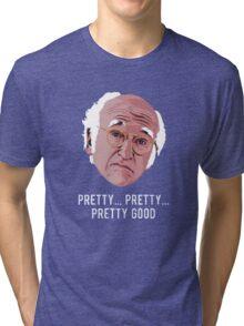 Pretty Good Tri-blend T-Shirt