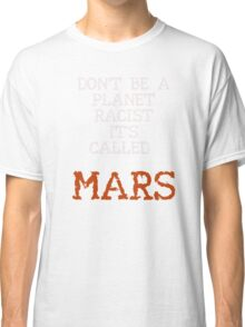 Mars 2030 - Don't Call Me Red! Classic T-Shirt