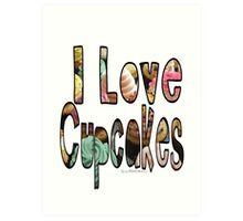 I love cupcakes Art Print