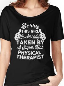 Sorry This Girl Is Taken By Super Hot Physical Therapist shirt Women's Relaxed Fit T-Shirt
