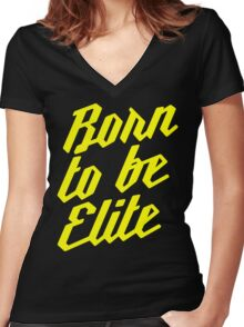 Born to be Elite Women's Fitted V-Neck T-Shirt