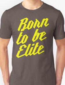 Born to be Elite T-Shirt