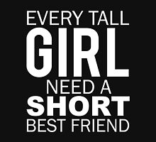 Every Tall Girl Need A Short Best Friend Womens Fitted T-Shirt
