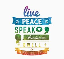 Live peace, speak kindness, dwell in possibility Unisex T-Shirt