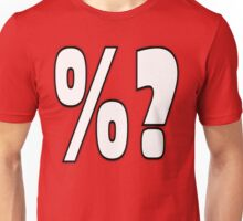 %? Unisex T-Shirt