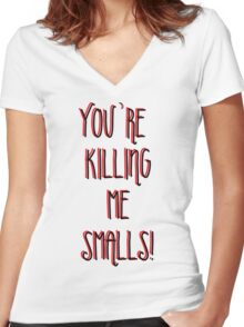 Killing Me Smalls Women's Fitted V-Neck T-Shirt